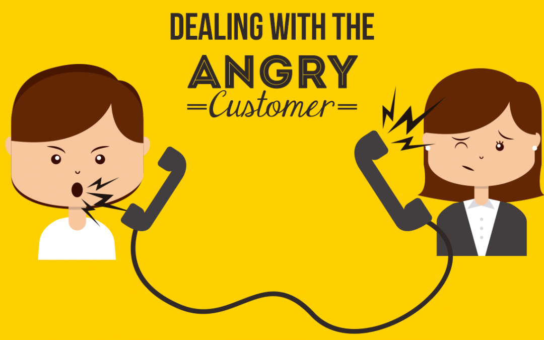 Dealing with Angry Customers